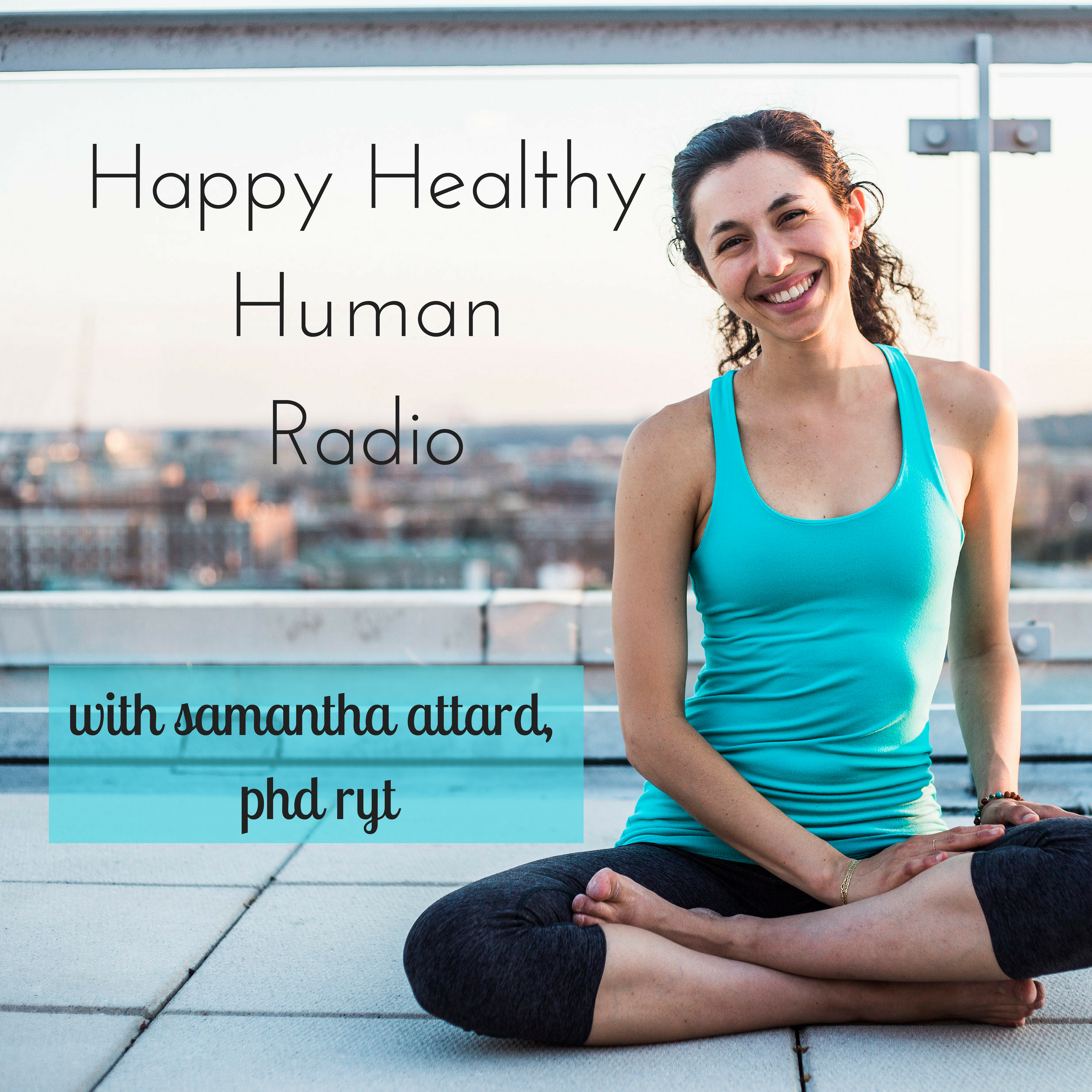 about happy healthy human radio